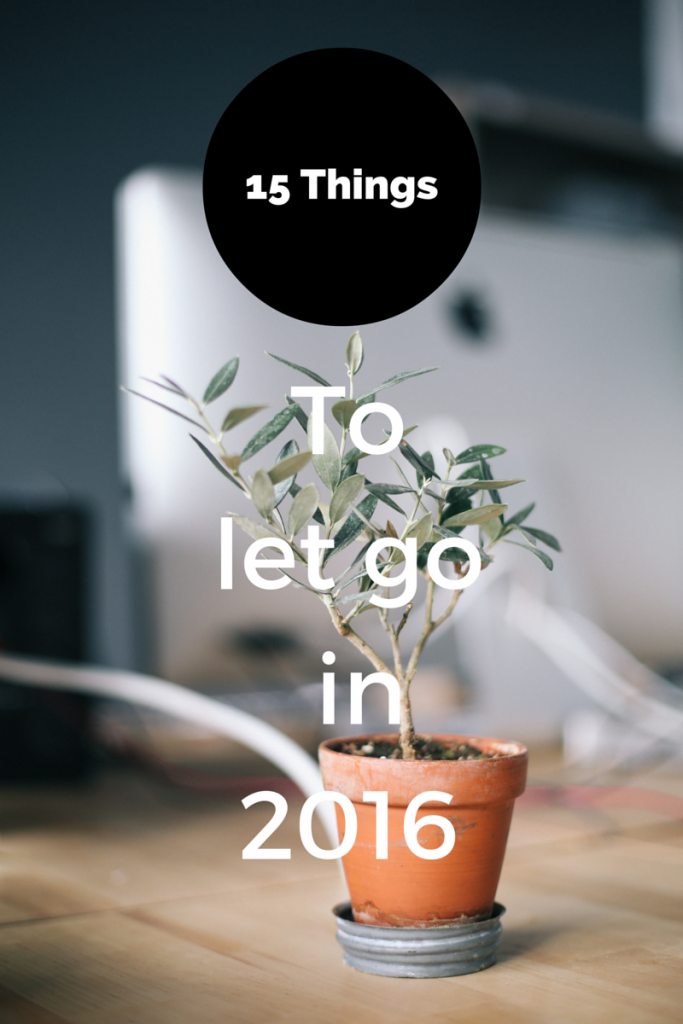 15 Things To Let Go in 2016 on TheDailyMonarch.com