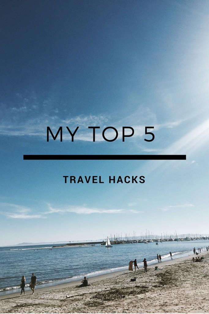 My TOP 5 Travel HACKs